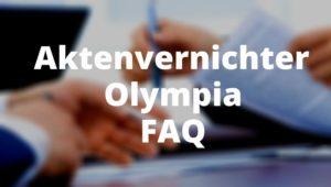 Aktenvernichter Olympia FAQ