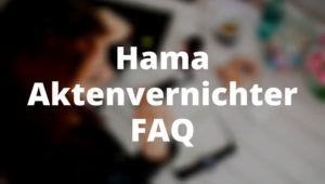 Hama Aktenvernichter FAQ