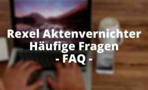 Rexel Aktenvernichter Häufige Fragen - FAQ